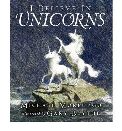 [ I Believe in Unicorns ] [ I BELIEVE IN UNICORNS ] BY Morpurgo, Michael ( AUTHOR ) Sep-04-2006 Paperback