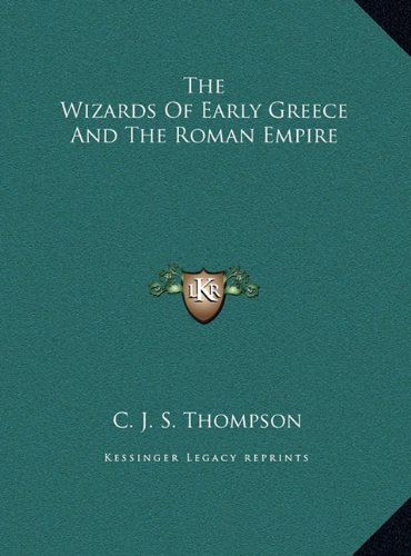 The Wizards of Early Greece and the Roman Empire