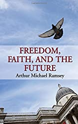 Freedom, Faith, and the Future