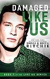 Damaged Like Us (Like Us Series Book 1) (English Edition)