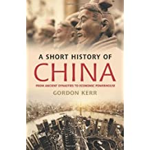 A Short History of China by Gordon Kerr (2013-01-24)