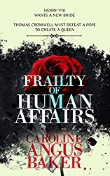 Frailty of Human Affairs (Queenmaker Series Book 1)