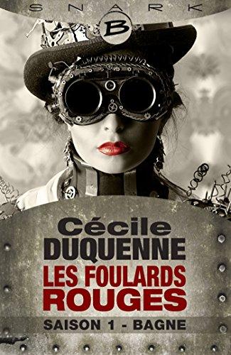 Bagne - Les Foulards rouges - Saison 1: Les Foulards rouges, T1