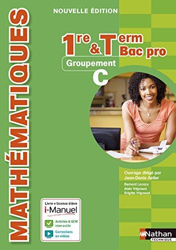 Mathématiques 1re/Tle Bac Pro par Bernard Lacaze