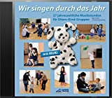 Wir singen durch das Jahr - Hörbeispiele-CD: 27 jahreszeitliche Musikstunden für Eltern-Kind-Gruppen (Kinder . MUKI . Musik)
