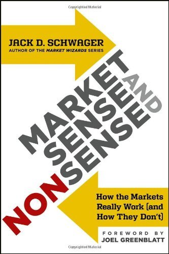 Market Sense and Nonsense: How the Markets Really Work (and How They Don't) by Joel Greenblatt (Foreword), Jack D. Schwager (7-Dec-2012) Hardcover