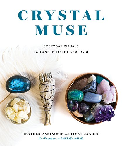 Crystal Muse: Everyday Rituals to Tune In to the Real You (English Edition)