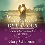 les langages de l amour les actes qui disent << je t aime >>