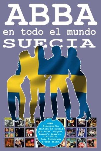 ABBA en todo el Mundo: Suecia: Discografía editada en Suecia por Polar, Polydor, Reader's Digest... (1972-2017). Guía Ilustrada a todo color.: Volume 7