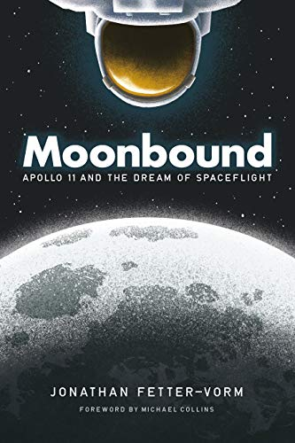 Télécharger Moonbound: Apollo 11 and the Dream of Spaceflight Francais PDF