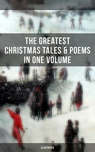 as Tales & Poems in One Volume (Illustrated): A Christmas Carol, The Gift of the Magi, Life and Adventures of Santa Claus, The Heavenly ... Wonderful Life of Christ… (English Edition) (Green Santa Claus)