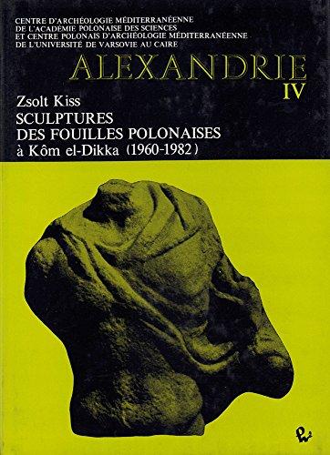 Sculptures Des Fouilles Polonaises a Kom El-Dikka (1960-1982) (Alexandrie) por Zsolt Kiss