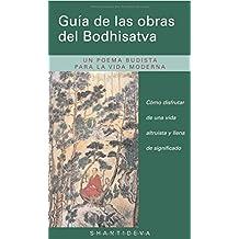 Guía de las obras del Bodhisatva : cómo disfrutar de una vida altruista y llena de significado