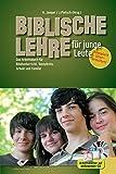 Biblische Lehre für junge Leute: Das Arbeitsbuch für Bibelunterricht, Teenkreis, Schule und Familie