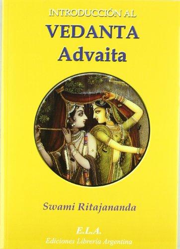 Introduccion al vedanta advaita (Crecimiento Personal) por Swami Ritajananda