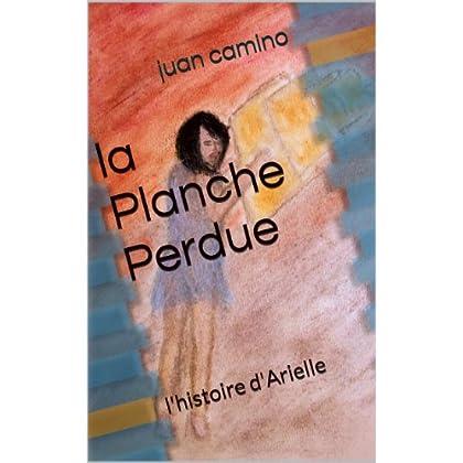 la Planche Perdue (L'histoire d'Arielle t. 1)