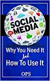 Why You Need Social Media : And How To Use It (English Edition)