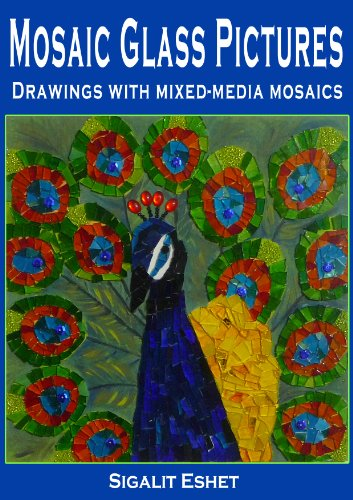 Mosaic Glass Pictures - Drawings with mixed-media mosaics (Art and crafts Book 4)