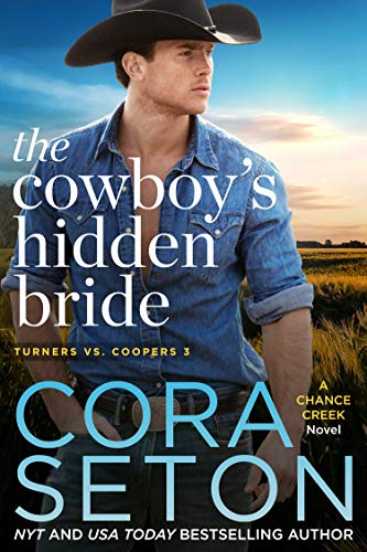 The Cowboy's Hidden Bride (Turners vs Coopers Chance Creek Book 3) (English Edition)