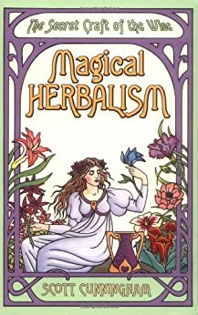 Magical Herbalism: The Secret Craft of the Wise par [Cunningham, Scott]
