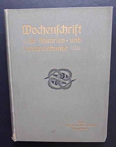 Wochenschrift für Aquarien - und Terrarienkunde - vollständiger Jahrgang 1914Hrgs. Brüning , Christian und Bier , Fritz
