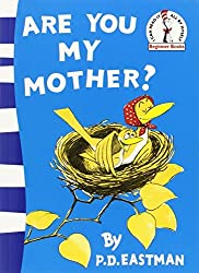 Are You My Mother? (Beginner Series) by P. D. Eastman (2010-01-01)