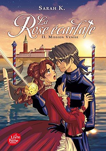 La Rose écarlate, Tome 2, Mission Venise :