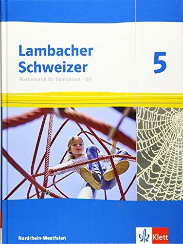 Lambacher Schweizer Mathematik 5 - G9. Ausgabe Nordrhein-Westfalen: Schülerbuch Klasse 5 (Lambacher Schweizer Mathematik G9. Ausgabe für Nordrhein-Westfalen ab 2019)