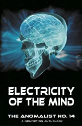 ELECTRICITY OF THE MIND (The Anomalist Book 14)