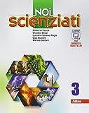 Noi scienziati. Con laboratorio. Per la Scuola media. Con e-book. Con espansione online: 3