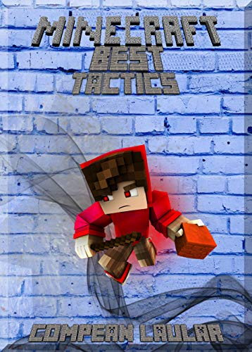 Best tactics in Minecrafting: Right Application For Minecraft (An Unofficial Minecraft Book) (English Edition)