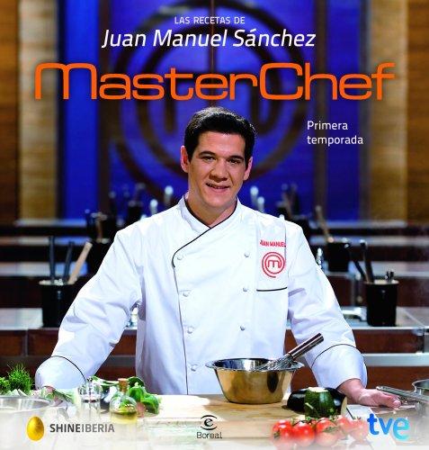 Las recetas de Juan Manuel Sánchez - Ganador de MasterChef (FUERA DE COLECCIÓN Y ONE SHOT) por RTVE