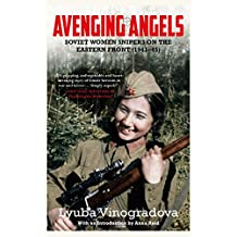 Avenging Angels: Soviet women snipers on the Eastern front (1941–45) (English Edition)