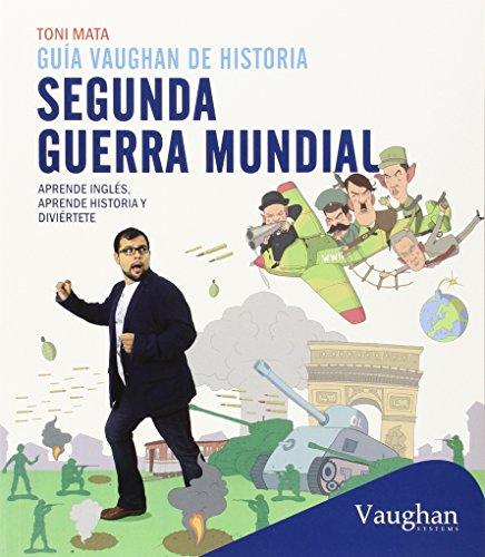 Guía Vaughan de historia: Segunda Guerra mundial: Aprende inglés, aprende historia y diviértete