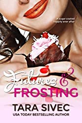 Futures and Frosting: A Sugarcoated Happily Ever After: Volume 2 by Tara Sivec (2012-09-13)