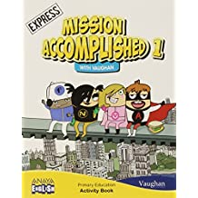 Mission Accomplished 1. Express. Activity Book. (Anaya English) - 9788467845853