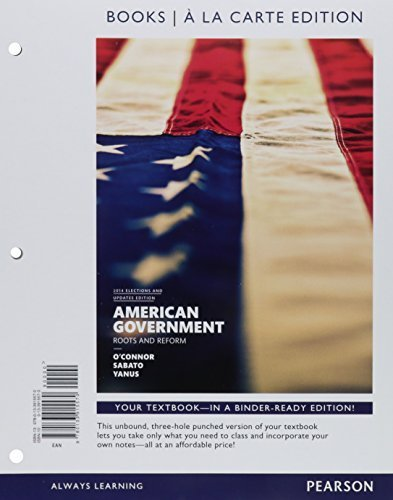 American Government, 2014 Elections and Updates Edition, Books A La Carte Edition (12th Edition) by Karen J. O'Connor (2015-01-03)