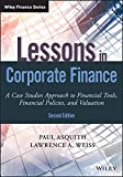 Lessons in Corporate Finance: A Case Studies Approach to Financial Tools, Financial P...