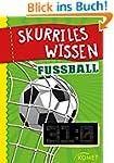Skurriles Wissen: Fußball: Der höchst...