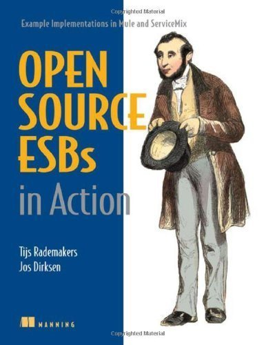 Open-Source ESBs in Action 1st edition by Rademakers, Tijs, Dirksen, Jos (2008) Paperback