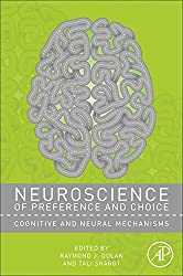 Neuroscience of Preference and Choice: Cognitive and Neural Mechanisms