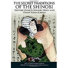The Secret Traditions of the Shinobi: Hattori Hanzo's Shinobi Hiden and Other Ninja Scrolls (2012-11-27)