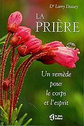 La Prière. Un remède pour le corps et l'esprit