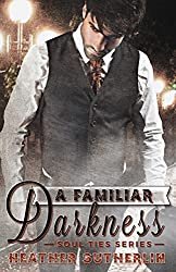 A Familiar Darkness (Soul Ties Book 1) (English Edition)