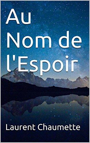 Au Nom De L'espoir por Laurent Chaumette Gratis