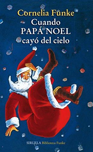 Descargar libros en fb2 Cuando Papá Noel cayó del cielo (Las Tres Edades / Biblioteca Funke) B01864NYWC PDF MOBI