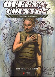 Queen & country, tome 3 : Opération : Blackwall par Greg Rucka