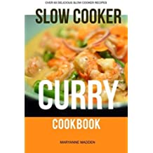 The Slow Cooker Curry Cookbook by Maryanne Madden (2013-12-17)