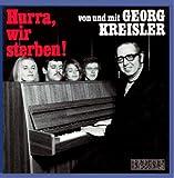 Songtexte von Georg Kreisler - Hurra, wir sterben!