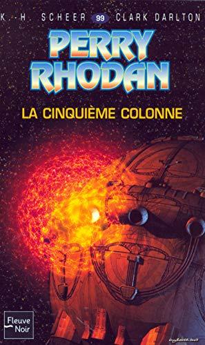 La cinquième colonne - Perry Rhodan par K.-H. (Karl-Herbert) Scheer